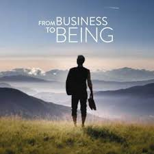 From Business to Being – Dokumentarfilm von H. Henigin & J. Wildgruber