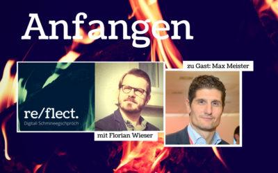 Podcast:  Über das Anfangen mit Max Meister, CEO von der Swiss Startup Group