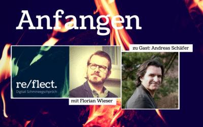 Podcast:  Über das Anfangen mit Andreas Schäfer, Schriftsteller und freier Autor